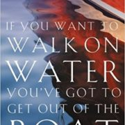 If You Want to Walk on Water, You've Got to Get Out of the Boat Paperback – May 6, 2014 by John Ortberg (Author)