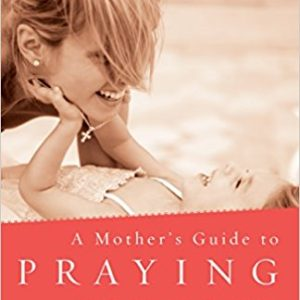 A Mother's Guide to Praying for Your Children Paperback – February 9, 2011 by Quin Sherrer (Author)