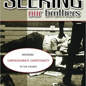 Seeking Our Brothers: Restoring Compassionate Christianity to the Church Paperback – January 1, 2005 by Bart Pierce (Author)