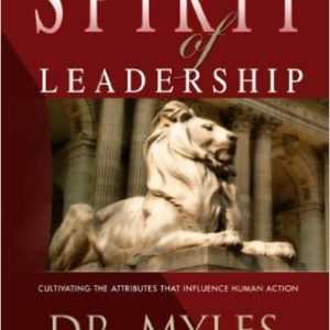 Spirit Of Leadership Hardcover – January 1, 2005 by MUNROE MYLES (Author)